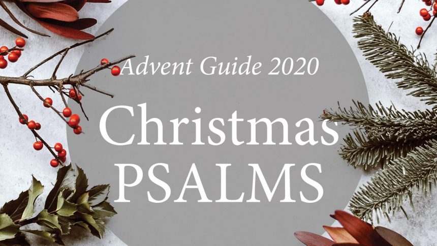 Advent Guide 2020: Christmas Psalms