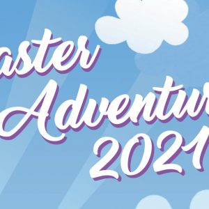 Easter Adventures