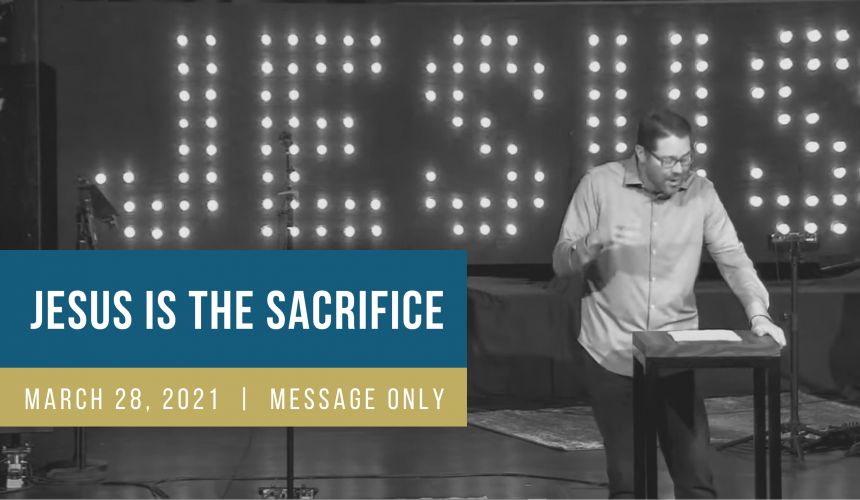 Jesus is the Sacrifice