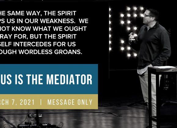 Jesus is the Mediator