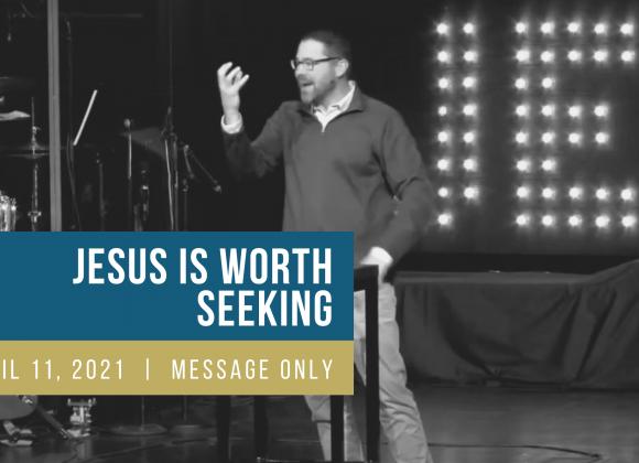 Jesus is Worth Seeking