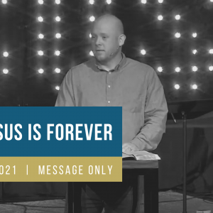 Jesus Is Forever