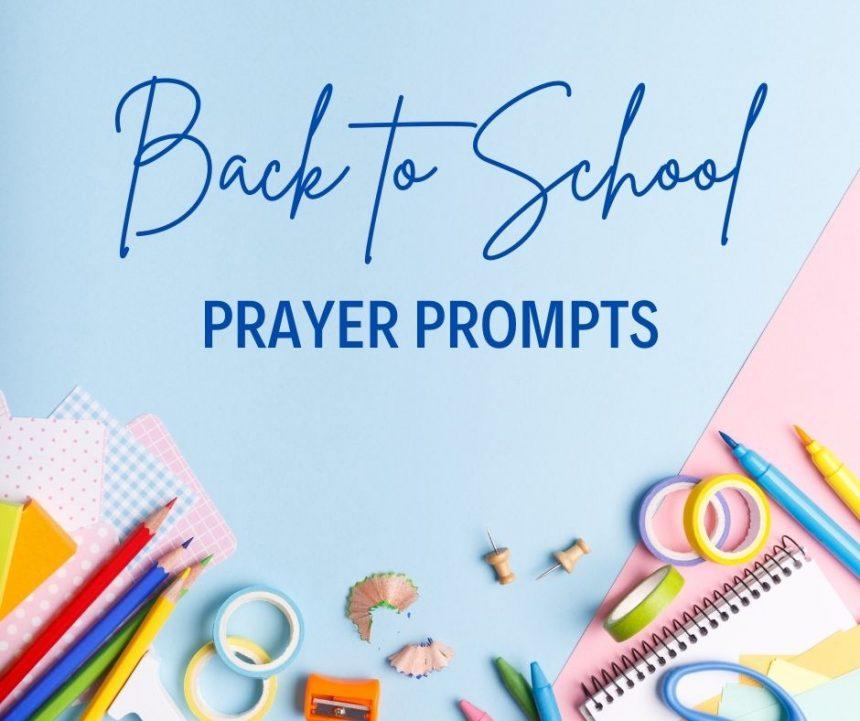 Back to School Prayer Prompts