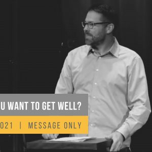 Do you want to get well?
